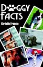 Doggy Facts 9781413779387 by Christie Francis Paperback