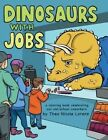 Dinosaurs with Jobs: A Coloring Book Celebrating Our Old-School Coworkers by Theo Nicole Lorenz (Paperback / softback, 2013)