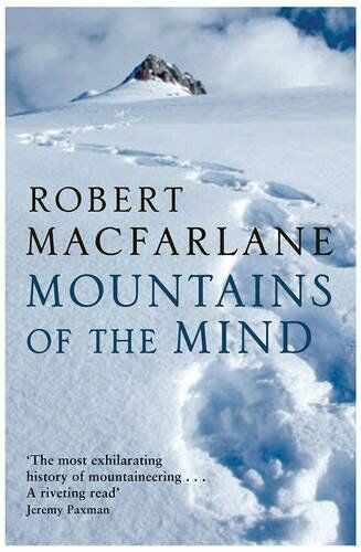 Mountains of the Mind: a History of a Fascina... by Robert Macfarlane 1847080391