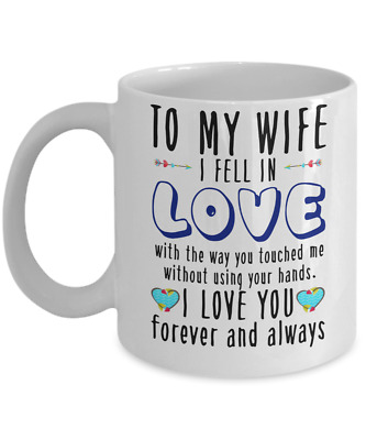 To My Wife Perfect Gift For Your Wife 110z Coffee Mug I Love You Forever