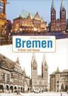 Bremen von Ulf Kaack und Peter Kurze (2016, Gebundene Ausgabe)