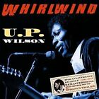 up Wilson - Whirlwind 20th Anniversary Reissue With 9 Bonus Tracks CD