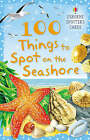 100 Things to Spot on the Seashore Usborne Spotters Cards by Phillip Clarke (Novelty book, 2008)
