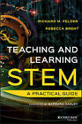 Teaching and Learning Stem: A Practical Guide by Richard M. Felder, Rebecca Brent (Hardback, 2016)
