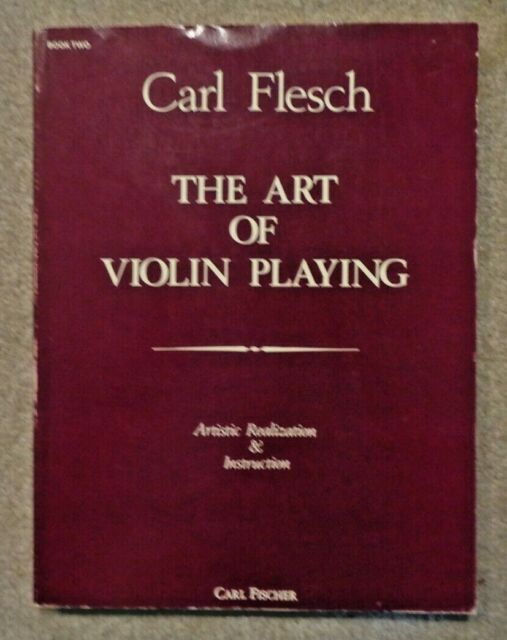 The Art of Violin Playing : Artistic Realization and Instruction by Carl...