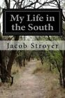 My Life in the South by Jacob Stroyer (Paperback / softback, 2015)