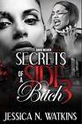 Secrets of a Side Bitch 3 by Jessica N Watkins (Paperback / softback, 2014)