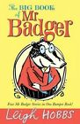 Big Book of Mr Badger 9781760112431 by Leigh Hobbs Paperback