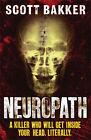 Neuropath by Scott Bakker (Paperback, 2008)