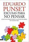 Excusas para no pensar : cómo nos enfrentamos a las incertidumbres de nuestra vida von Eduardo Punset (2011, Taschenbuch)