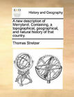 A New Description of Merryland. Containing, a Topographical, Geographical, and Natural History of That Country. by Thomas Stretzer (Paperback / softback, 2010)