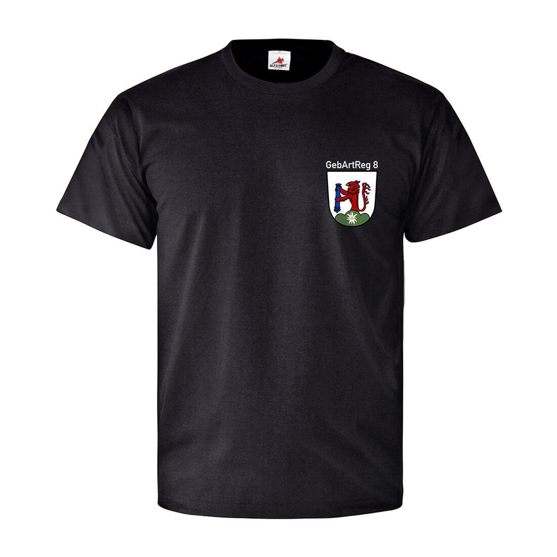 GebArtRgt 8 Gebirgs Artillerie Regiment Regiment Regiment Gebirgsartillerieregiment T Shirt  26835 393ba8