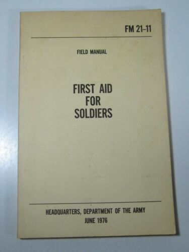 First Aid for Soldiers Department of the Army Field Mannual June 1976