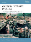 Vietnam Firebases 1965-73: American and Australian Forces by Randy E.M. Foster (Paperback, 2007)