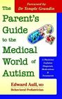 The Parent's Guide to the Medical World of Autism: A Physician Explains Diagnosis Medications and Treatments by Edward Aull (Paperback, 2014)