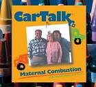 Car Talk: Maternal Combustion: Calls about Moms and Cars by Ray Magliozzi (CD-Audio, 2005)