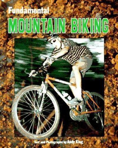 Fundamental Mountain Biking by King, Andy
