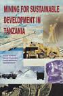 Mining for Sustainable Development in Tanzania by Kassim Kulindwa (Paperback / softback, 1977)