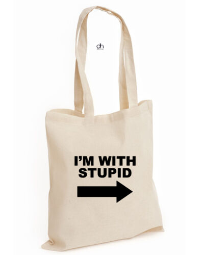 STUPID,BAG I/'M WITH STUPID 100/% COTTON TOTE Funny Joke Slogan Rude Present