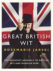 Great British Wit by Rosemarie Jarski (Paperback, 2005)