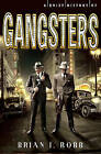 A Brief History of Gangsters by Brian J Robb (Paperback / softback, 2015)