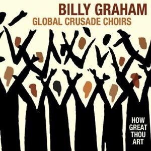 BILLY-GRAHAM-GLOBAL-CRUSADE-CHOIRS-How-Great-Thou-Art-CD-BRAND-NEW