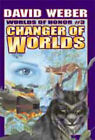 Changer of Worlds by David Weber (Paperback, 2002)