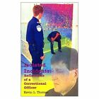 Isolated Incidents Reflections of a Correctional Officer 9780759613904 Thomas