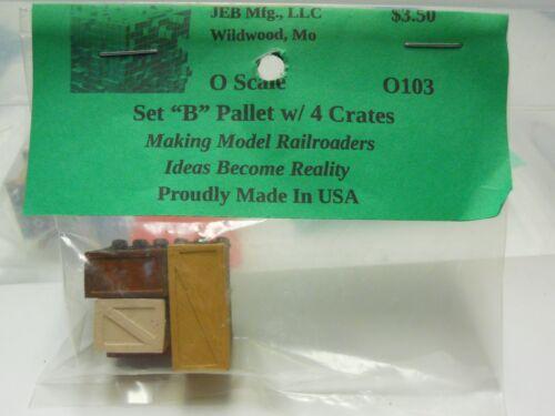 "JEB Mfg O Details O103 Set /""B/"" Pallet w//4 Crates"