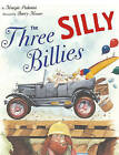 The Three Silly Billies by Marge Palatini (Other book format, 2005)