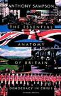 Essential Anatomy of Britain Democracy in Crisis by Sampson 9780156290586