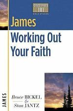 James: Working Out Your Faith Christianity 101 Bible Studies