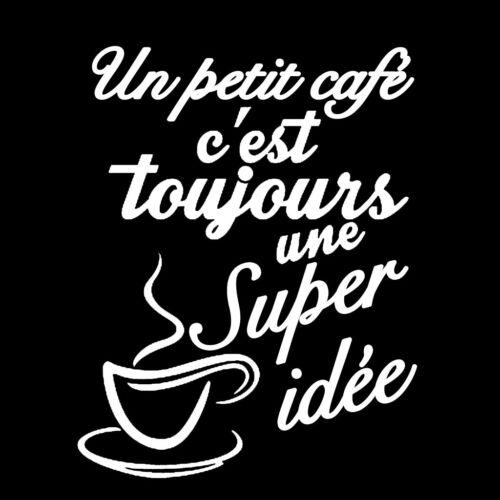 """38x30cm TEX006 Sticker Cuisine /""""Un petit café c/'est toujours une super idée/"""""""