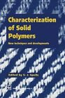 Characterization of Solid Polymers: New techniques and developments by Springer (Paperback, 2012)
