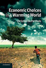 Economic Choices in a Warming World by Christian de Perthuis (Hardback, 2011)