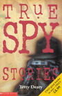 True Detective Stories: AND True Spy Stories by Terry Deary (Paperback, 2002)