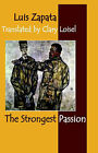 The Strongest Passion by Luis Zapata (Paperback / softback, 2006)