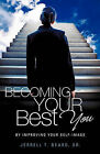 Becoming Your Best You by Sr Jerrell T Beard (Paperback / softback, 2010)