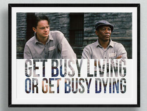 The-Shawshank-Redemption-Get-Busy-Living-Tim-Robbins-Morgan-Freeman-Poster-Art