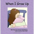 When I Grow up 9781438901831 by Kristy Eisenberg Book