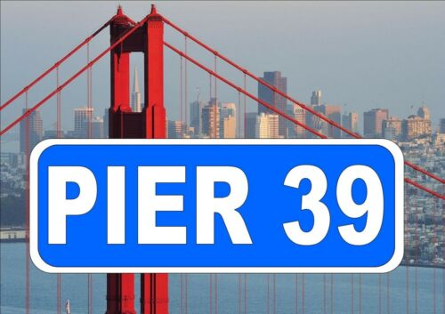 San Francisco Street Sign Reproduction Street Sign Pier 39 Street Sign