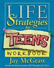 Life Strategies for Teens by Jay McGraw (2001, Paperback, Workbook)
