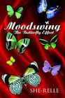Moodswing: The Butterfly Effect by She-Relle (Paperback, 2006)