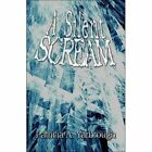 a Silent Scream 9781424192519 by Patricia A. Yarbrough Paperback
