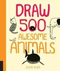 Draw 500 Awesome Animals: A Sketchbook for Artists, Designers, and Doodlers by Julia Kuo (Paperback, 2014)