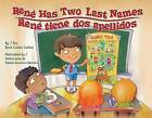Rene Has Two Last Names / Rene Tiene DOS Apellidos by Rene Colato Lainez (Hardback, 2009)