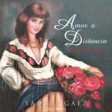 Amor a Distancia : Poemas de Amor by Yamile Gaez (2013, Paperback)