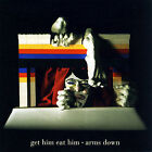 Arms Down * by Get Him Eat Him (CD, Jun-2007, Absolutely Kosher)