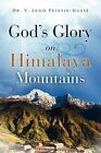 God's Glory on Himalaya Mountains by Dr V Leno Peseyie-Maase (Paperback / softback, 2009)