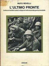 Revelli - L'ultimo fronte Lettere di soldati caduti  - WWII Einaudi 1^ Edz 1971